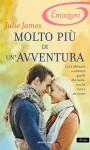 Molto più di un'avventura (I Romanzi Emozioni) - Julie James, Lucia Rebuscini