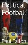 Political Football: North Korean Gold and League Football - Paul Fallon