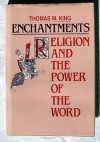 Enchantments: Religion and the Power of the Word - Thomas Mulvihill King