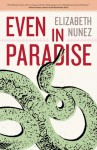 Even in Paradise - Elizabeth Nunez