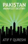 Pakistan - Manifest Destiny - Atif F Qureshi