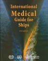 International Medical Guide for Ships - World Health Organization
