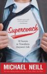Supercoach: 10 Secrets to Transform Anyone's Life - Michael Neill