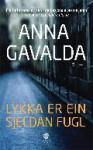 Lykka er ein sjeldan fugl - Anna Gavalda
