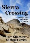 Sierra Crossing: The epic trek you can do in a week - Tom Stienstra