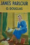 Jane's Parlour. - O. Douglas