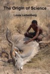 The Origin of Science - Louis Liebenberg