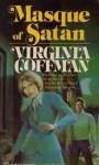 Masque of Satan - Virginia Coffman