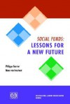 Social Funds: Lessons for a New Future - Philippe Garnier, Marc van Imschoot