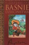 Niezapomniane baśnie dzieciństwa - Hans Christian Andersen, Charles Perrault, Jacob Grimm, Wilhelm Grimm