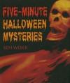 Five-Minute Halloween Mysteries - Kenneth J. Weber, Cindy De La Hoz, Bill Jones