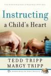 Instructing a Child's Heart - Tedd Tripp, Margy Tripp