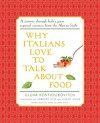 Why Italians Love to Talk About Food - Umberto Eco, Carol Field, Anne Milano Appel, Elena Kostyukovich