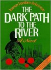 The Dark Path to the River: Joanne Leedom-Ackerman - Joanne Leedom-Ackerman