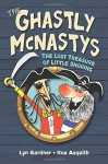 The Ghastly McNastys: The Lost Treasure of Little Snoring - Lyn Gardner, Ros Asquith