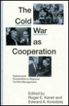 The Cold War as Cooperation - Roger E. Kanet
