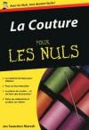 La Couture Pour les Nuls (French Edition) - Jan Saunders Maresh, Stéphanie Boudaille-Lorin