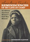 Reminiscences of My Life in Camp: An African American Woman's Civil War Memoir - Susie King Taylor, Catherine Clinton