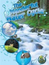 The Wonderful Water Cycle - Kimberly Hutmacher