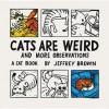 Cats Are Weird - Jeffrey Brown