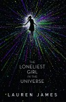 The Loneliest Girl in the Universe - Lauren James