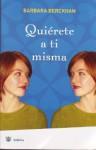 Quierete A Ti Misma - Barbara Berckhan