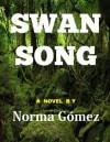 SWAN SONG - Norma Gómez