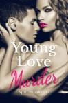 Young Love Murder (Young Assassins) - April Brookshire
