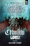 Cthulhu Lives!: An Eldritch Tribute to H. P. Lovecraft - Leeman Kessler, Gethin A. Lynes, Lynne Hardy, Salomé Jones, Greg Stolze, Tim Dedopulos, Csigás Gábor, S.T. Joshi, John Reppion