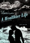 Lover's Guide to a Healthier Life - James Wolfe