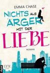 Nichts als Ärger mit der Liebe - Emma Chase, Heide Franck