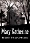 Mary Katherine - Bob Hawkes