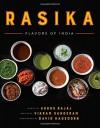 Rasika: Flavors of India - Ashok Bajaj, Vikram Sunderam, David Hagedorn