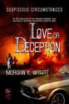 Love or Deception - Morgan K. Wyatt