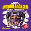In Your Face 3-D: The Best 3-D Book Ever! - David E. Klutho, Sports Illustrated