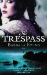 The Trespass - Barbara Ewing