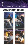 Harlequin Romantic Suspense August 2014 Bundle: Cavanaugh StrongDeadly AllureUnder the Sheik's ProtectionFatal Fallout - Marie Ferrarella, Elle James, C.J. Miller, Lara Lacombe