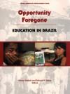 Opportunity Foregone: Education In Brazil (Inter American Development Bank) - Nancy Birdsall