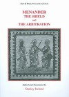 Menander: The Shield (Aspis) and Arbitration (Epitrepontes) - Menander