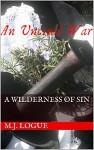 A Wilderness of Sin (An Uncivil War Book 3) - M J Logue