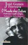 O Mundo dos Outros - Histórias de Vagabundagem - José Gomes Ferreira