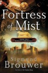 [(Fortress of Mist )] [Author: Sigmund Brouwer] [Feb-2013] - Sigmund Brouwer