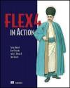Flex 4 in Action: Revised Edition of Flex 3 in Action - Tariq Ahmed, Dan Orlando, John C. Bland II, Joel Hooks, John C. Bland