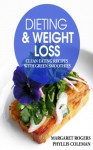 Dieting and Weight Loss: Clean Eating Recipes with Green Smoothies - Margaret Rogers, Coleman Phyllis