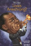 Who Was Louis Armstrong? - Yona Zeldis McDonough, Nancy Harrison, John O'Brien