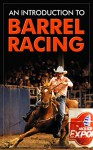 An Introduction to Barrel Racing - Bonnie McGrath