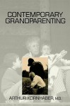 Contemporary Grandparenting - Arthur Kornhaber