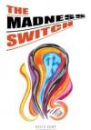 The Madness Switch - David Kemp