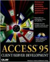 Access 95 Client/Server Development - Mike Gilbert, Michael Reilly, Michael D. Reilly