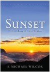 Sunset - On the Passing of Those We Love - S. Michael Wilcox